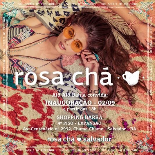 5a3eb0935d6 Rosa Chá inaugura sua primeira loja em Salvador. Aos detalhes!